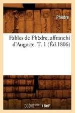 Fables de Phedre, Affranchi D'Auguste. T. 1 (Ed.1806)