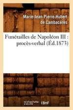 Funerailles de Napoleon III:  Proces-Verbal (Ed.1873)