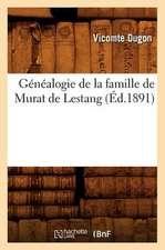 Genealogie de La Famille de Murat de Lestang, (Ed.1891)