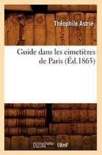 Guide Dans Les Cimetieres de Paris (Ed.1865)