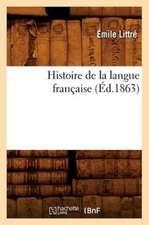 Histoire de La Langue Francaise (Ed.1863)