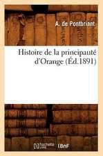 Histoire de La Principaute D'Orange (Ed.1891)
