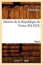Histoire de La Republique de Venise. Tome 4 (Ed.1821)