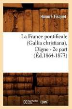 La France Pontificale (Gallia Christiana), Digne - 2e Part (Ed.1864-1873)