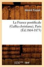 La France Pontificale (Gallia Christiana), Paris (Ed.1864-1873)