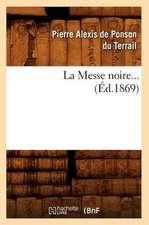 La Messe Noire. Tome 2 (Ed.1869)