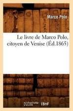 Le Livre de Marco Polo, Citoyen de Venise, (Ed.1865)