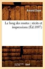 Le Long Des Routes:  Recits Et Impressions (Ed.1897)