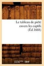 Le Tableau de Piete Envers Les Captifs, (Ed.1668)
