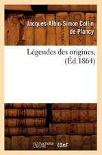 Legendes Des Origines, (Ed.1864)