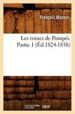 Les Ruines de Pompei. Partie 1