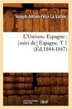 L'Univers. Espagne; [Suivi de] Espagne. T 1 (Ed.1844-1847)