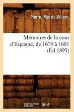 Memoires de La Cour D'Espagne, de 1679 a 1681 (Ed.1893)