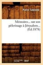 Memoires... Sur Son Pelerinage a Jerusalem... (Ed.1878):  Revelations Nouvelles (Ed.1870)