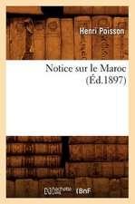 Notice Sur Le Maroc (Ed.1897)