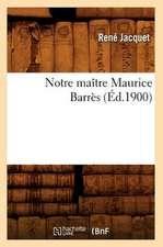 Notre Maitre Maurice Barres (Ed.1900)