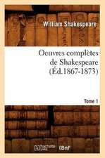 Oeuvres Completes de Shakespeare. Tome 1 (Ed.1867-1873)