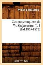 Oeuvres Completes de W. Shakespeare. T. 1 (Ed.1865-1872)