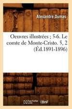 Oeuvres Illustrees; 5-6. Le Comte de Monte-Cristo. 5, 2 (Ed.1891-1896)