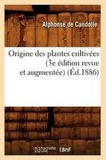 Origine Des Plantes Cultivees (3e Edition Revue Et Augmentee)