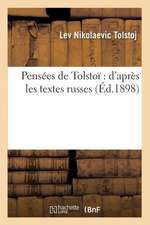 Pensees de Tolstoi:  D'Apres Les Textes Russes (Ed.1898)