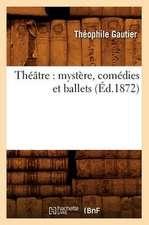 Theatre:  Mystere, Comedies Et Ballets (Ed.1872)