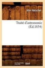 Traite D'Astronomie (Ed.1834)
