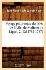 Voyage Pittoresque Des Isles de Sicile, de Malte Et de Lipari. 2 (Ed.1782-1787)