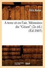 A Terre Et En L'Air. Memoires Du Geant (Ed.1865)