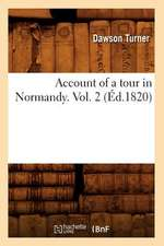 Account of a Tour in Normandy. Vol. 2 (Ed.1820)