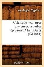 Catalogue:  Albert Durer (Ed.1881)