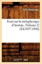 Essai Sur La Metaphysique D'Aristote. [Volume 2] (Ed.1837-1846)