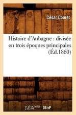 Histoire D'Aubagne:  Divisee En Trois Epoques Principales (Ed.1860)