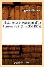 Historiettes Et Souvenirs D'Un Homme de Theatre