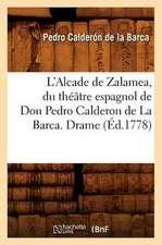 L'Alcade de Zalamea, Du Theatre Espagnol de Don Pedro Calderon de La Barca. Drame