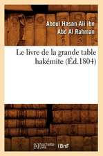 Le Livre de La Grande Table Hakemite, (Ed.1804)