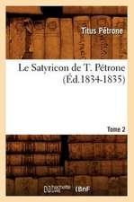 Le Satyricon de T. Petrone. Tome 2 (Ed.1834-1835)