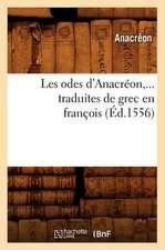 Les Odes D'Anacreon, ... Traduites de Grec En Francois, (Ed.1556):  1520-1530. (Ed.1874)