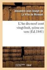 L'An Dix-Neuf Cent Vingt-Huit, Scene En Vers