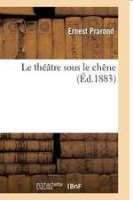 Le Theatre Sous Le Chene