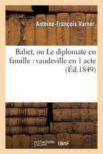 Babet, Ou Le Diplomate En Famille