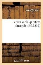 Lettres Sur La Question Theatrale