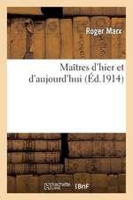 Maitres D'Hier Et D'Aujourd'hui
