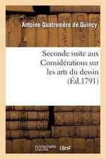 Seconde Suite Aux Considerations Sur Les Arts Du Dessin, Ou Projet de Reglement