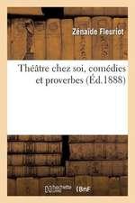 Theatre Chez Soi, Comedies Et Proverbes
