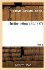 Theatre Intime. Tome 3