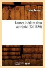 Lettres Inedites D'Un Amnistie (Ed.1880)
