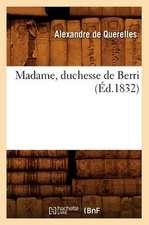 Madame, Duchesse de Berri (Ed.1832)