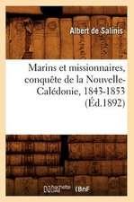 Marins Et Missionnaires, Conquete de La Nouvelle-Caledonie, 1843-1853 (Ed.1892)