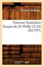 Nouveau Vocabulaire Francais de de Wailly (22 Ed) (Ed.1855)